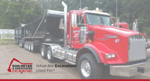 WHAT ARE EXCAVATORS USED FOR?